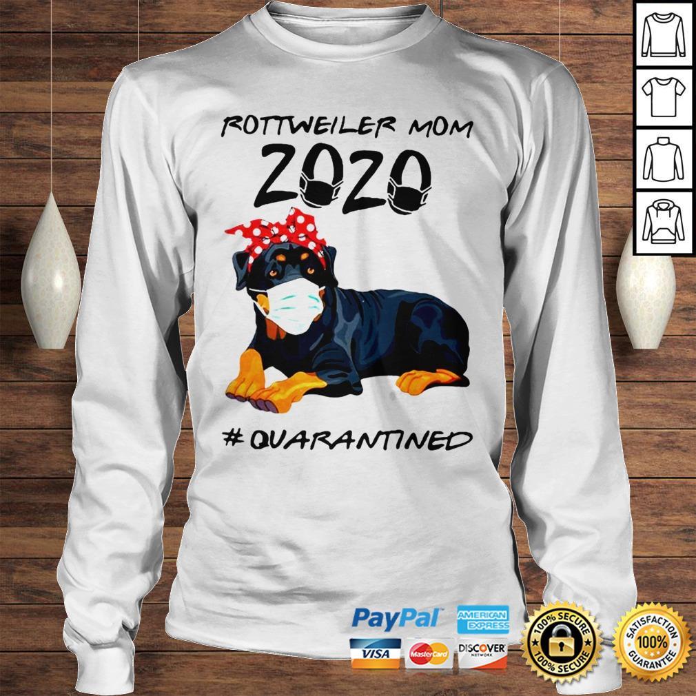 Rottweiler mom 2020 quarantined shirt Longsleeve Tee Unisex