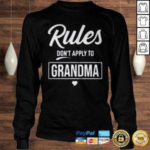 Rules Dont Apply To Grandma Shirt Longsleeve Tee Unisex