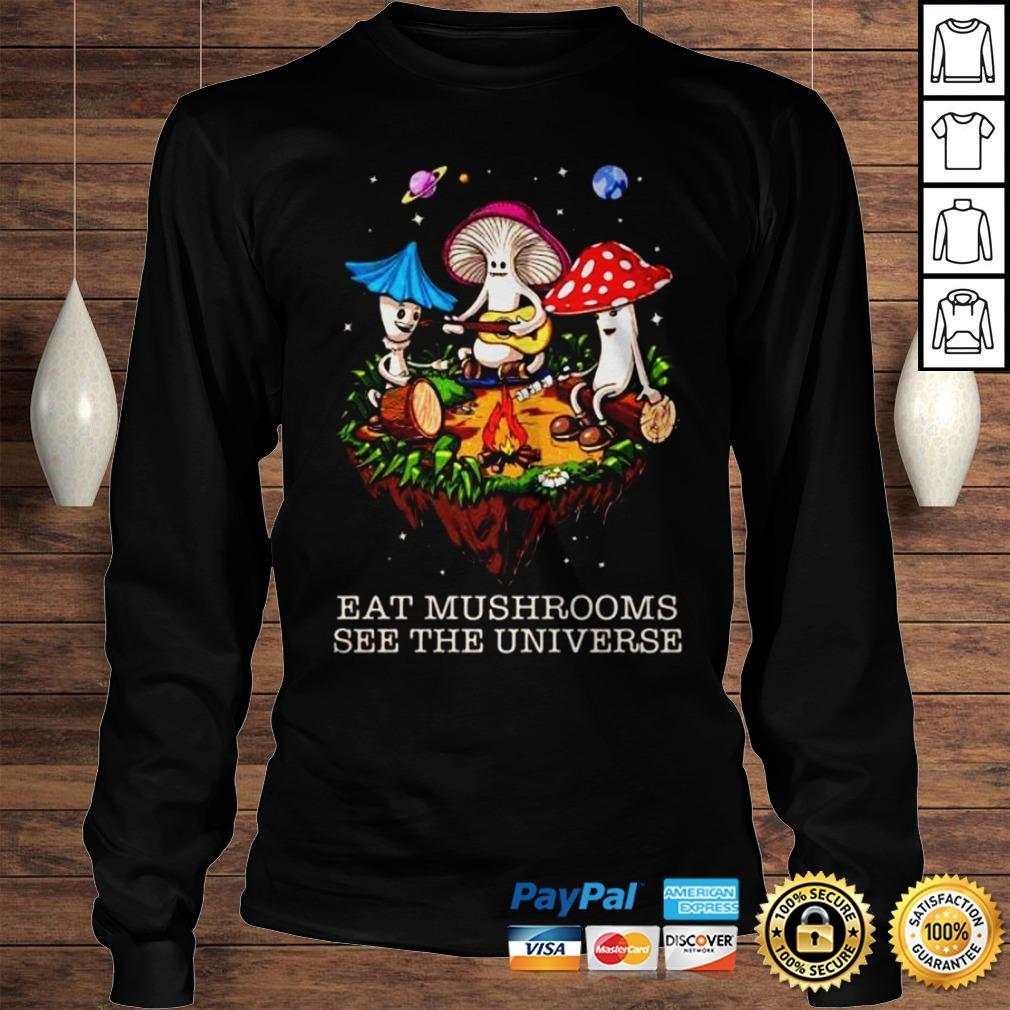 The Pretty Eat Mushrooms See The Universe Camping Shirt Longsleeve Tee Unisex