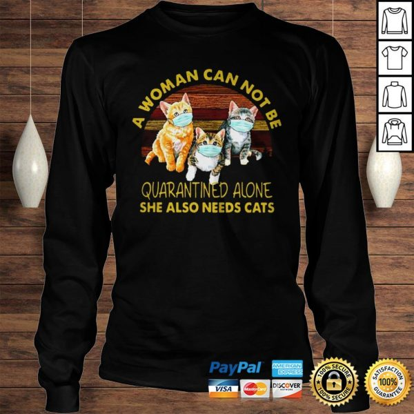 Vintage A Woman Cant Be Quarantined Alone She Needs Cats Shirt Longsleeve Tee Unisex