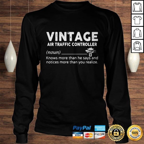 Vintage air traffic controller knows more than he says and notices more than you realize shirt Longsleeve Tee Unisex
