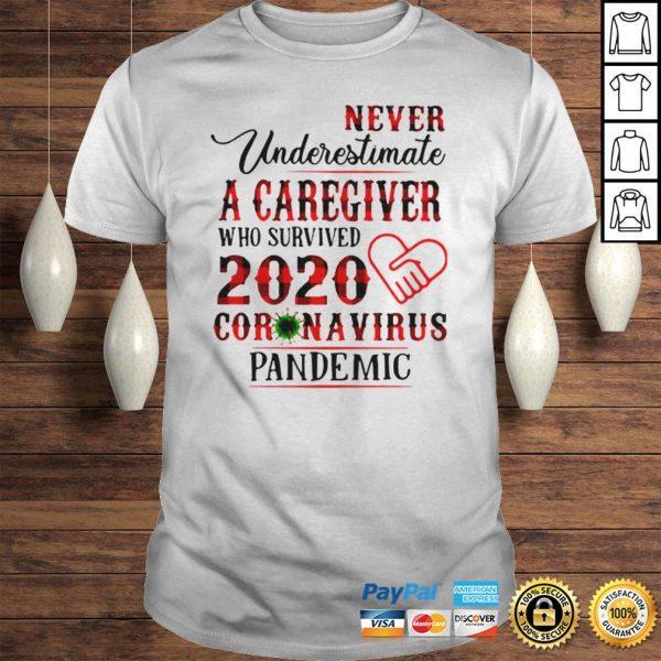 Never underestimate a caregiver who survived 2020 Coronavirus pandemic shirt