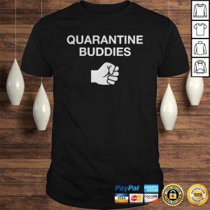 Quarantine Buddies Shirt Shirt