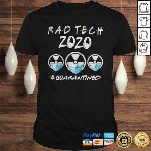 Rad Tech 2020 quarantined Shirt Shirt