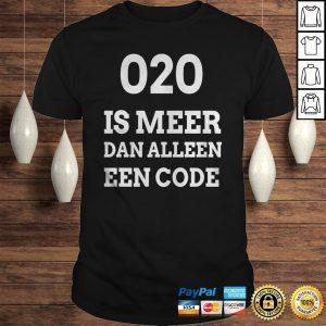 020 is meer dan alleen een code shirt Shirt