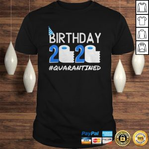 Birthday 2020 Quarantined TShirt Birthday Gift Social Distancing Pandemic Tee Shirt Shirt