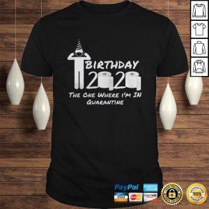 Birthday 2020 Tee Shirt The One Where Im in Quarantine Funny Birthday Gift Social Distancing Pande Shirt