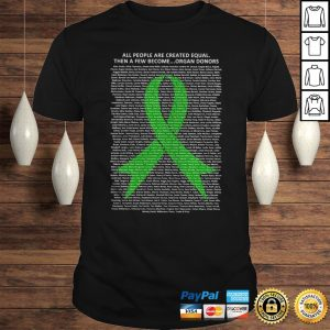Official All People Are Created Equal Then A Few Become Organ Donors Shirt Shirt