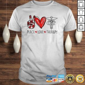 Peace Love Therapy Shirt Shirt