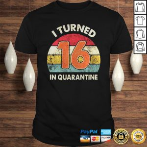 Quarantine Birthday Shirt Custom AgeI Turned Age in Quarantine 2020 TShirt Quarantined Birthday Shirt