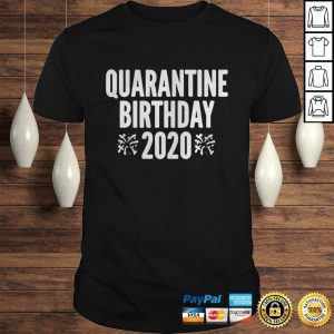 Quarantine Birthday ShirtQuarantine Bday Social Distancing TShirt Shirt