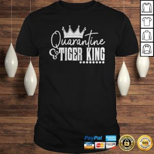 Quarantine and Tiger King shirt Shirt