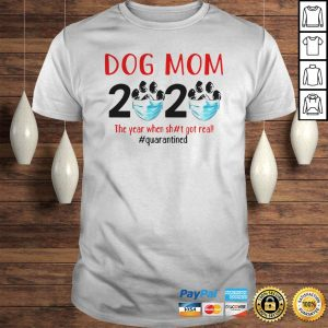 Quarantined Dog Mom 2020 Face Mask The Year When Shit Got Real TShirt Shirt