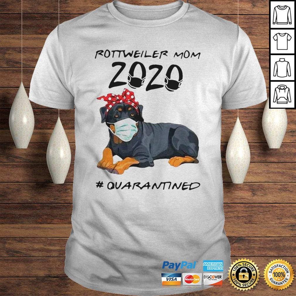 Rottweiler Mom 2020 Quarantined ShirtRottweiler Mom 2020 Quarantined Shirt