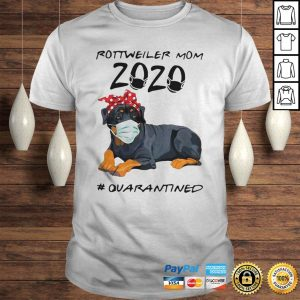Rottweiler Mom 2020 Quarantined ShirtRottweiler Mom 2020 Quarantined Shirt Shirt