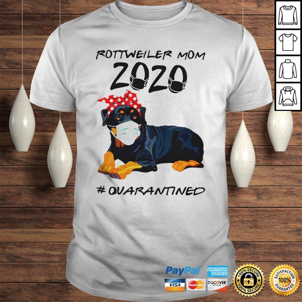Rottweiler mom 2020 quarantined shirt