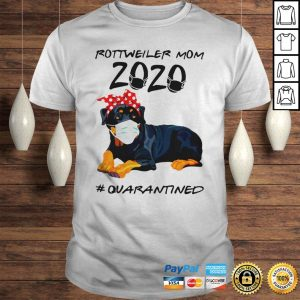 Rottweiler mom 2020 quarantined shirt Shirt