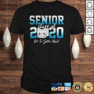 Senior Class Of 2020 Shit Is Getting Real 2020 Toilet Paper Shirt Shirt