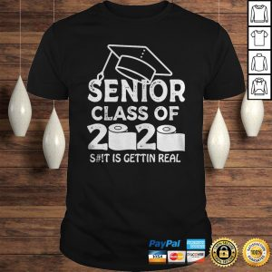 Senior Class Of 2020 Shit Is Getting Real Toilet Paper TShirt Shirt