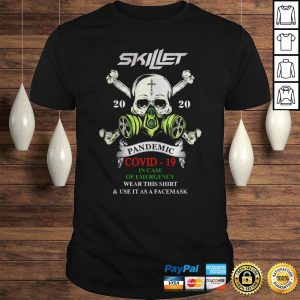 Skillet 2020 pandemic Covid 19 in case of emergency shirt Shirt
