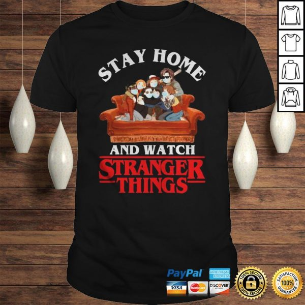 Stay Home And Watch Stranger Things Shirt Shirt