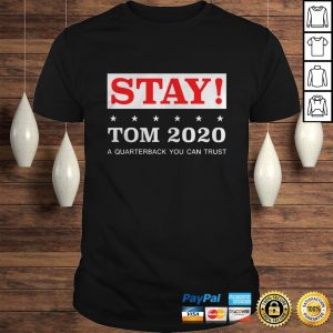 Stay Tom Brady 2020 Shirt Shirt