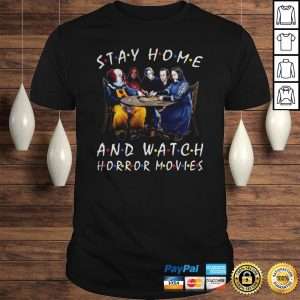 Stephen King Stay Home And Watch Horror Movies Shirt Shirt