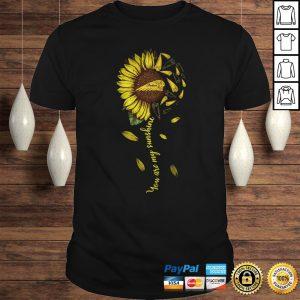 Sunflower you are my sunshine tshirt Shirt