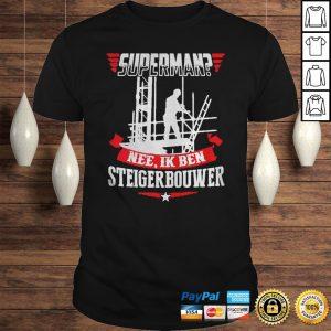 Superman Nee Ik Ben Steiger Bouwer Shirt Shirt