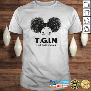 TGIN Thank God Im Natural shirt Shirt