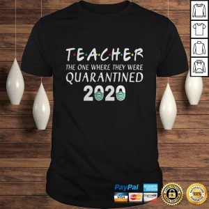 Teacher The One Where They Were Quarantined 2020 Shirt Shirt