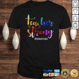Teacher strong quaranteach Covid 19 shirt Shirt