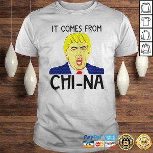Trump It Comes From China Shirt Shirt