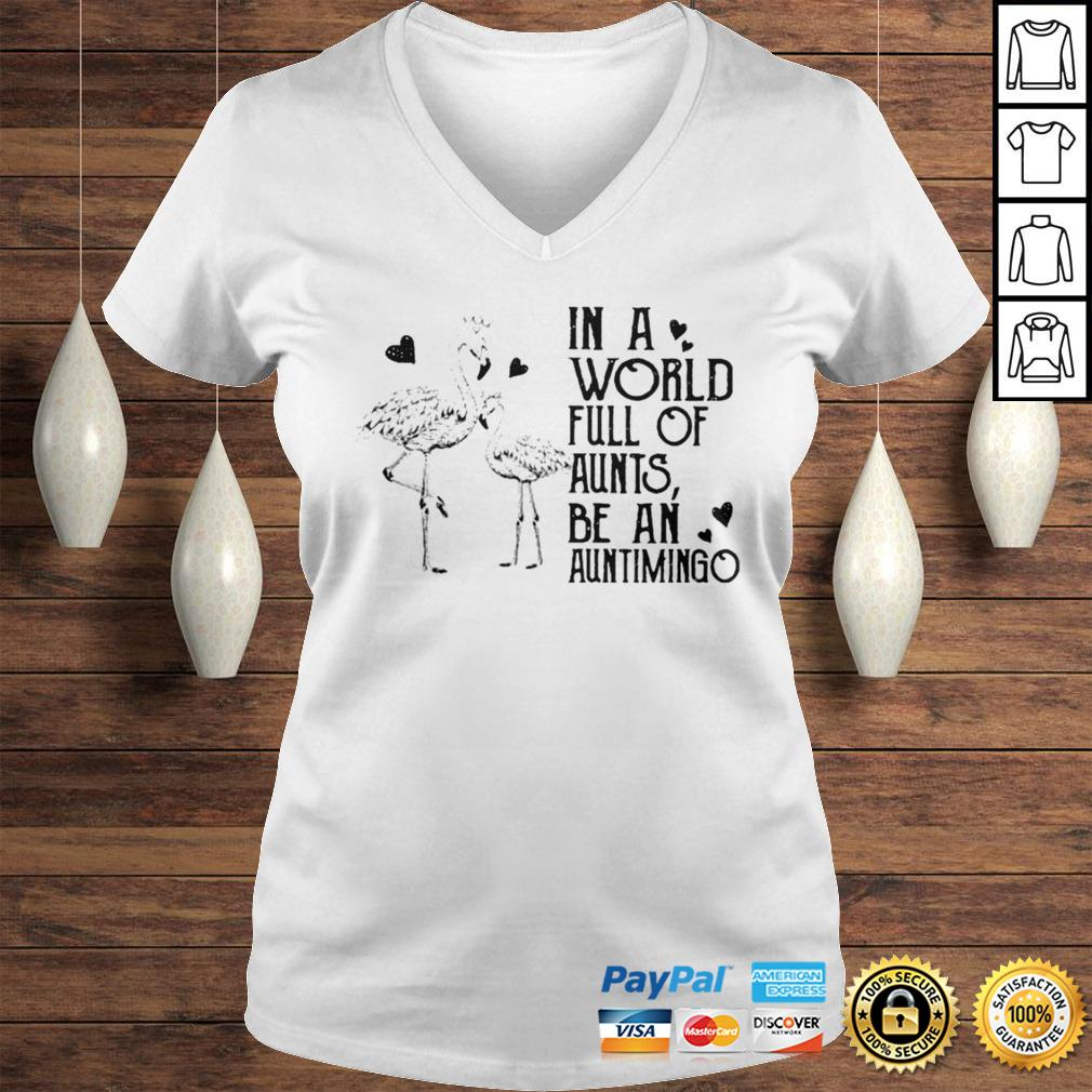 Flamingos in world full of ants be an auntimigo shirt Ladies V-Neck