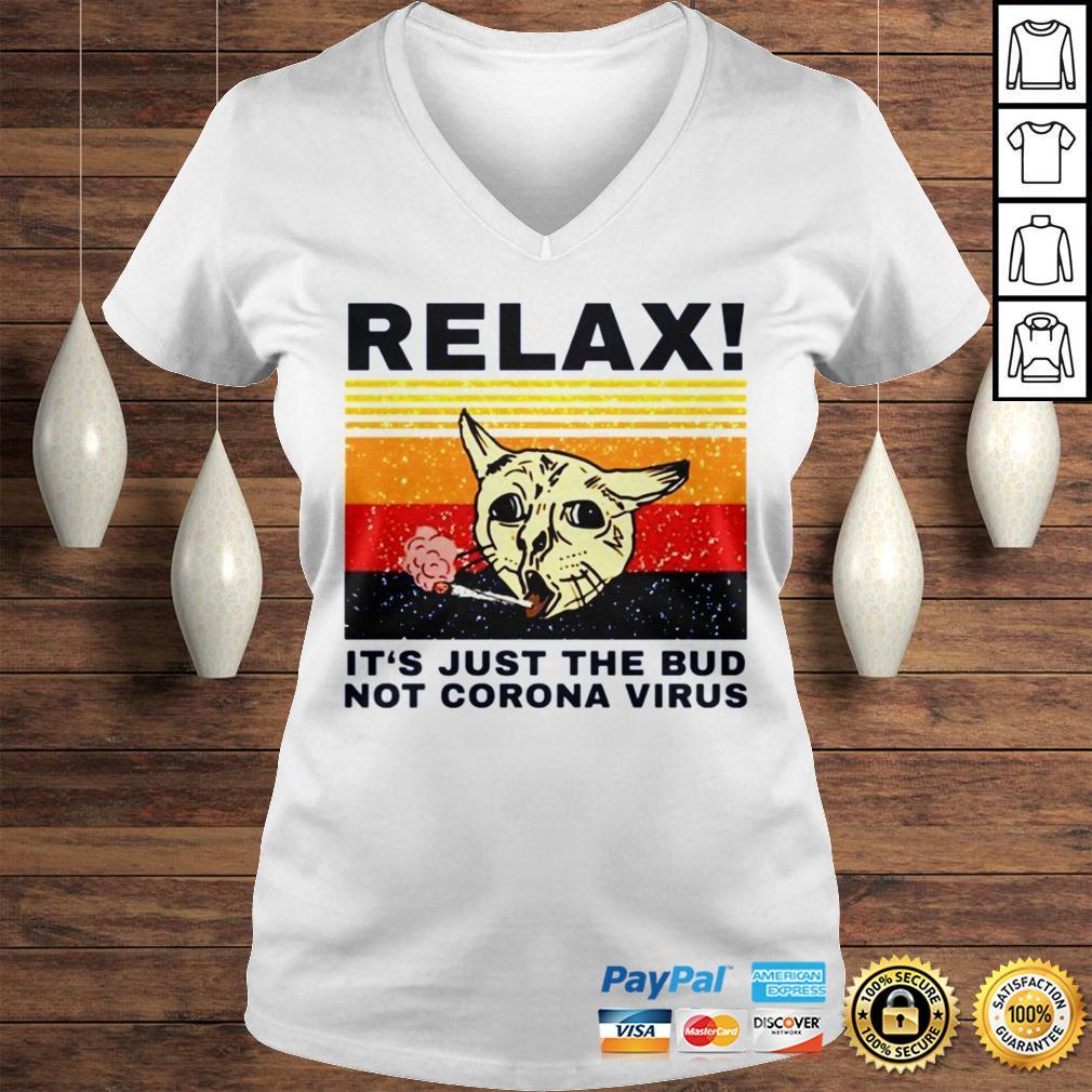 Relax Its just the bud not Coronavirus vintage shirt Ladies V-Neck