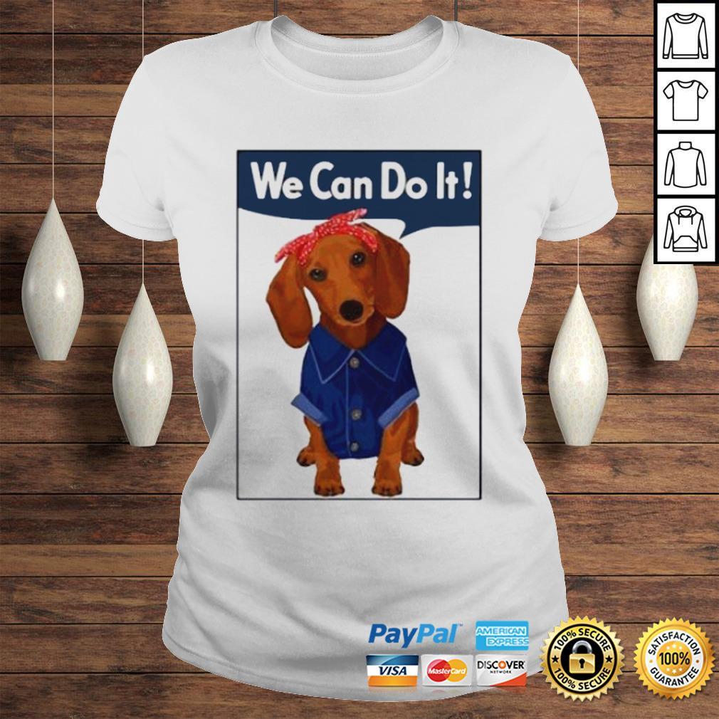 Daschund We Can Do It Shirt Classic Ladies Tee