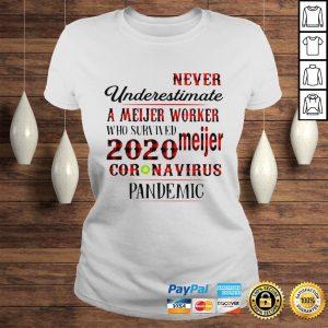 Never underestimate a dunkin worker who survived 2020 Meijer coronavirus pandemic shirt Classic Ladies Tee