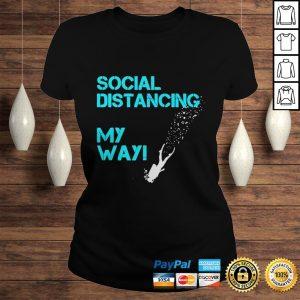 Social Distancing My Way shirt Classic Ladies Tee