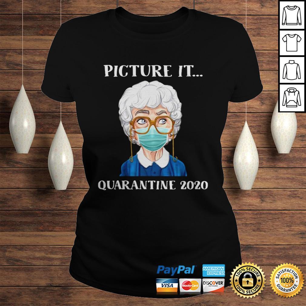Sophia Petrillo The Golden Girls Face Mask Picture It Quarantine 2020 Shirt Classic Ladies Tee