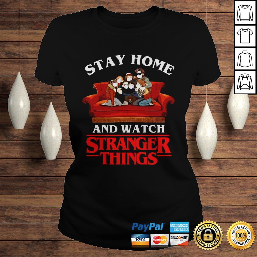 Stay Home And Watch Stranger Things Shirt Classic Ladies Tee