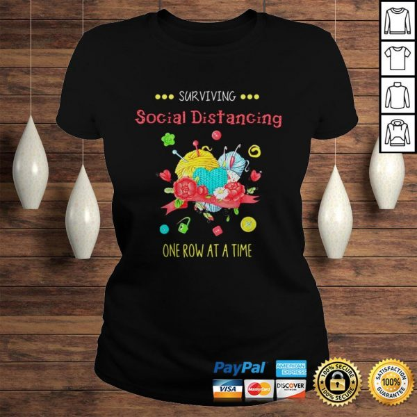 Surviving social distancing one row at a time shirt Classic Ladies Tee