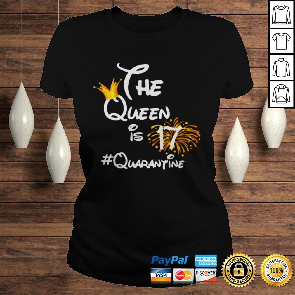 The Queen Is 17 Quarantine Fireworks TShirt Classic Ladies Tee