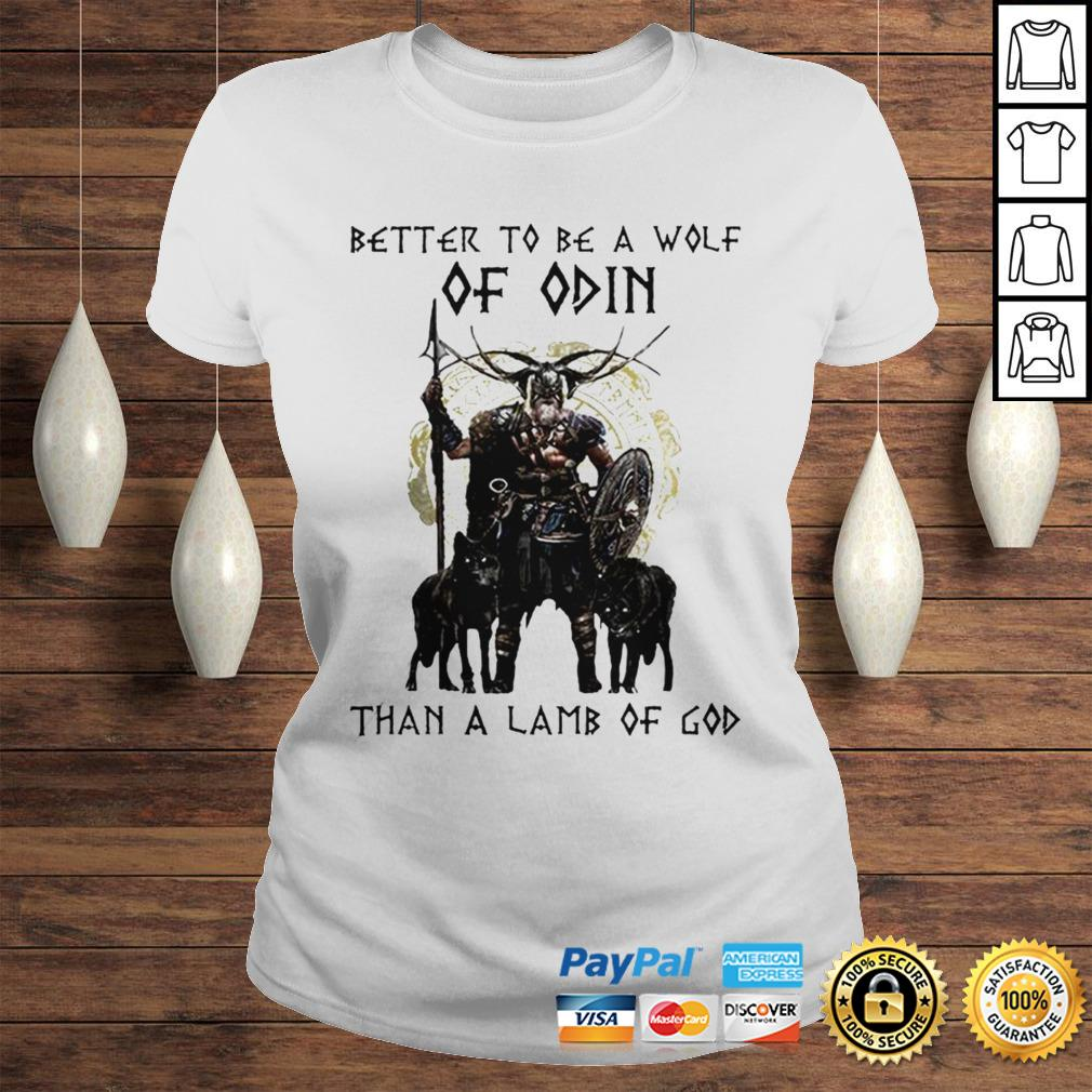 Vikings Better To Be A Wolf Of Odin Than A Lamb Of God Shirt Classic Ladies Tee