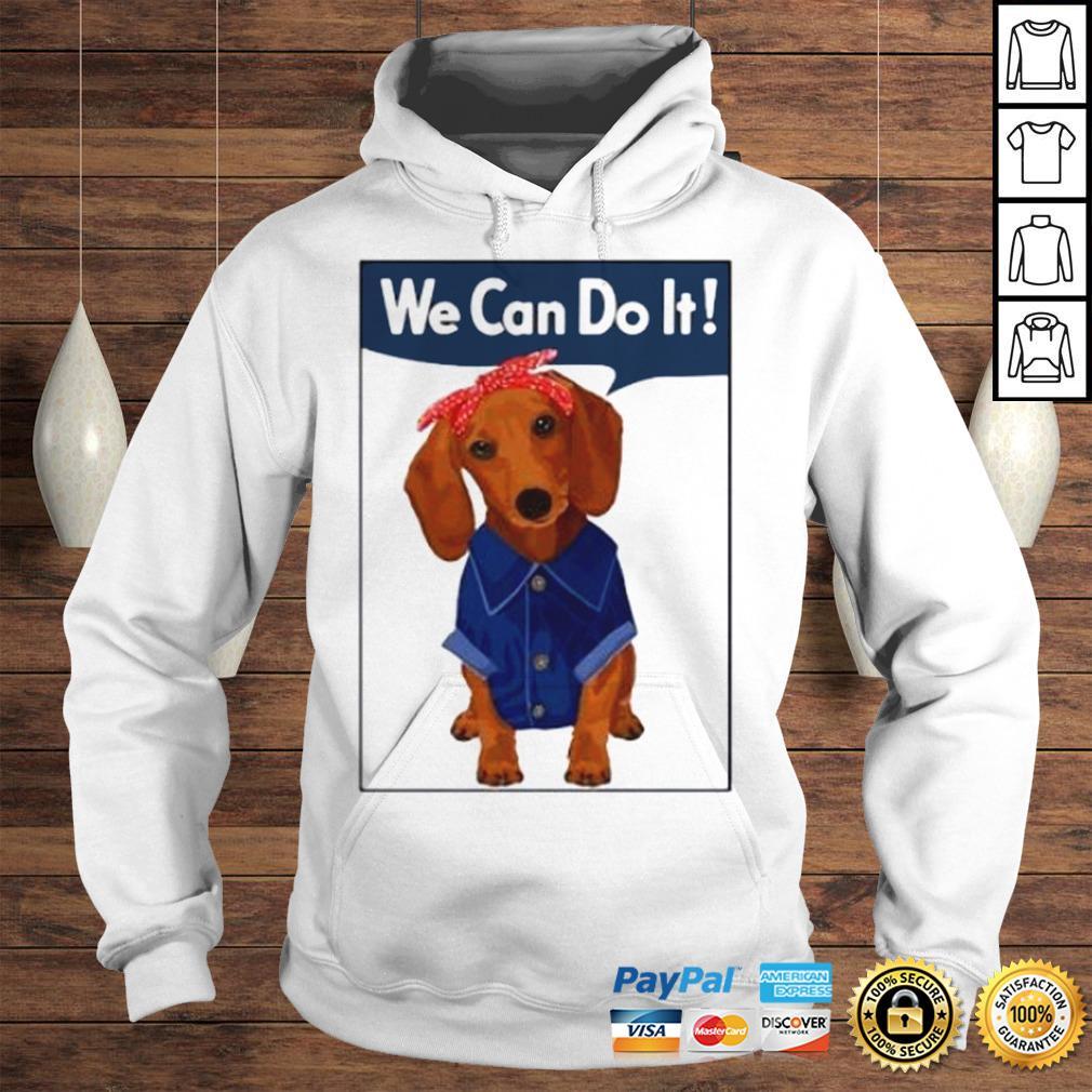 Daschund We Can Do It Shirt Hoodie