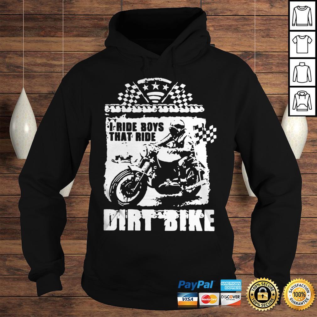 I Ride Boys That Ride Dirt Bike Shirt Hoodie