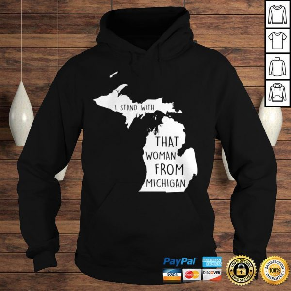 I stand with that woman from michigan TShirt Hoodie