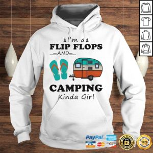 Im A Flip Flops And Camping Kinda Girl Shirt TShirt Hoodie