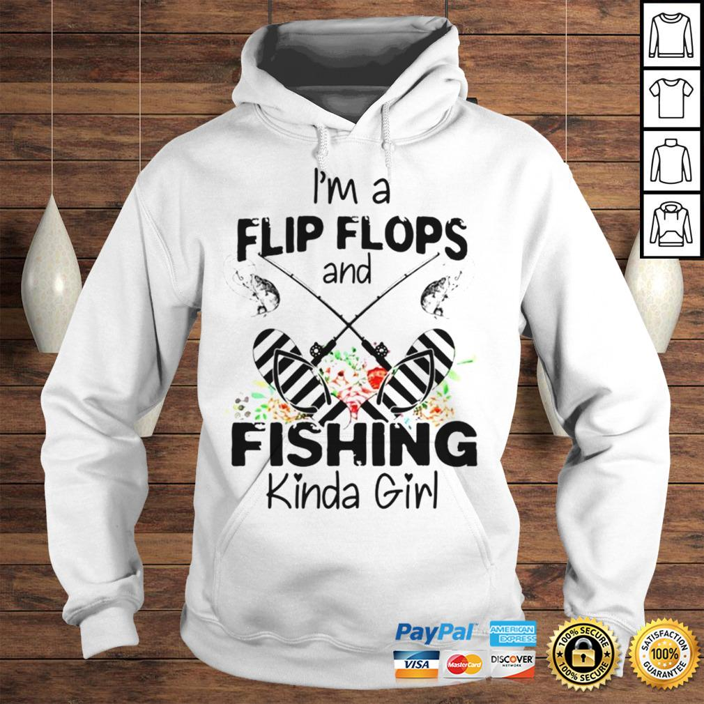 Im a flip flops and fishing kinda girl shirt Hoodie