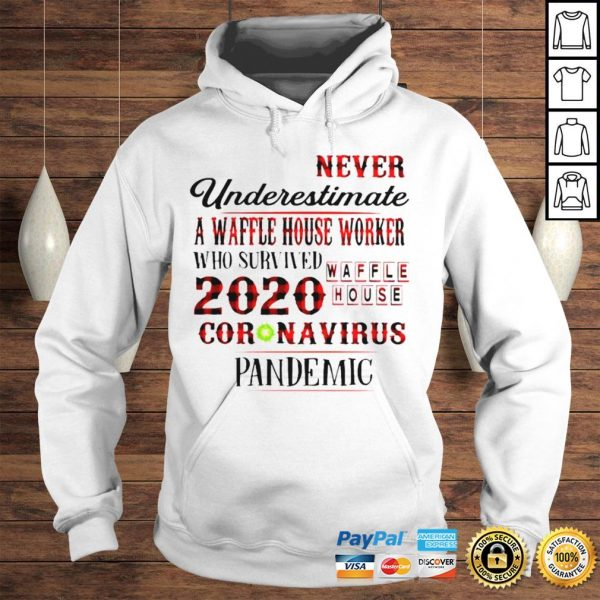 Never underestimate a dunkin worker who survived 2020 Waffle House coronavirus pandemic shirt Hoodie