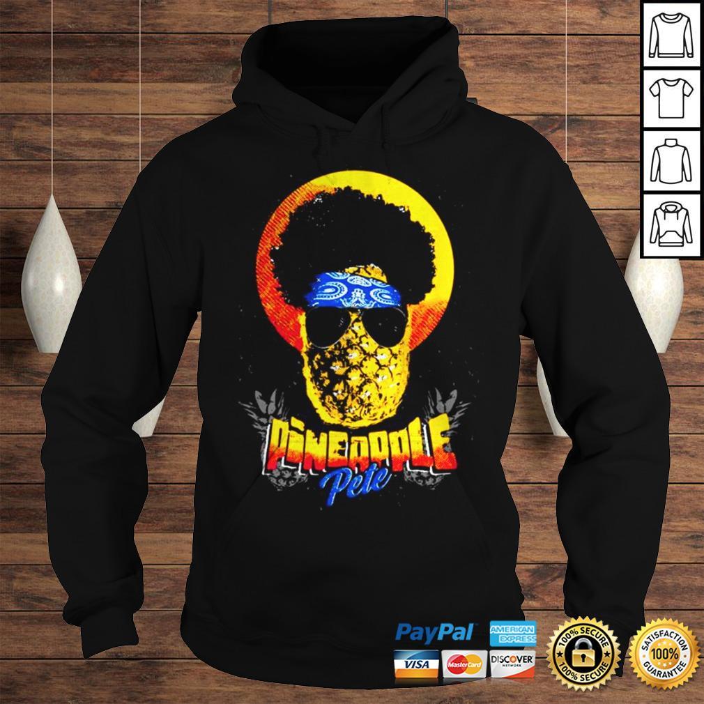 Official Pineapple Pete shirt Hoodie